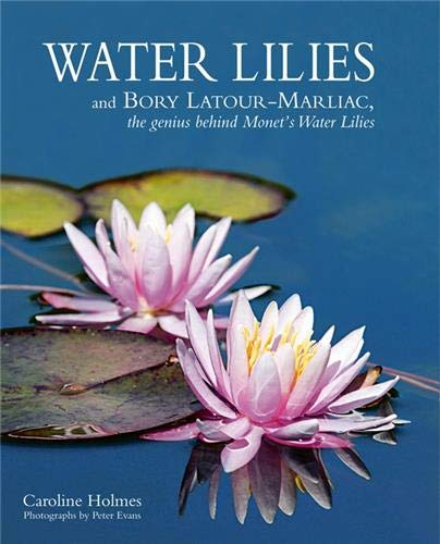 9781870673839: Water Lilies: and Bory Latour-Marliac, the Genius Behind Monet's Water Lilies