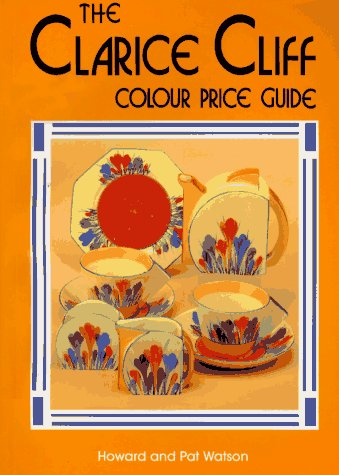The Clarice Cliff Colour Price Guide