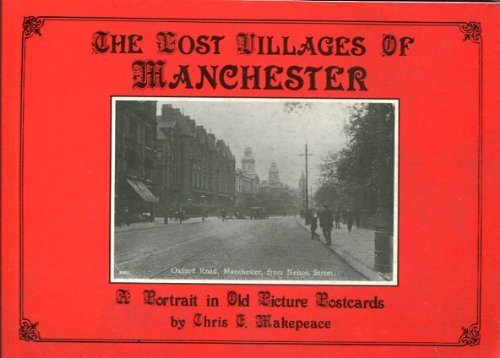 The Lost Villages of Manchester : A: Makepeace, Chris E.