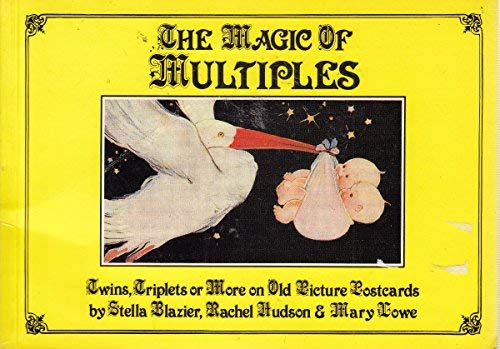 Magic of Multiples: Twins, Triplets or More: Stella Blazier,etc.