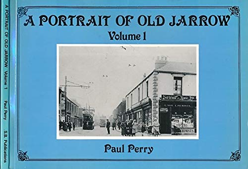 A Portrait of Old Jarrow: Volume 1only.