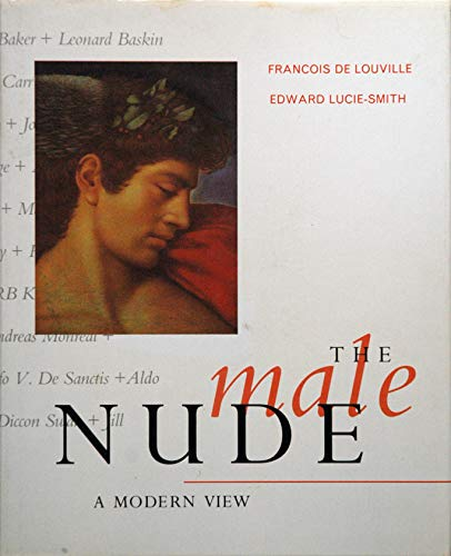 The Male Nude: Modern View: A Modern: Lucie-Smith, Edward