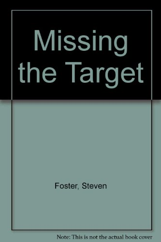 Missing the Target (9781870767125) by Steven Foster; Shelter