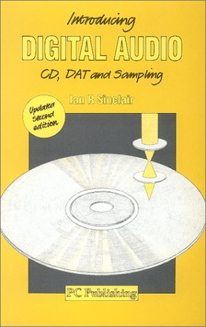 Introducing Digital Audio CS, DAT and Sampling (1870775228) by Ian R. Sinclair