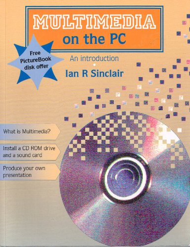 Multimedia on the PC (187077535X) by Jan Sinclair; Ian R. Sinclair