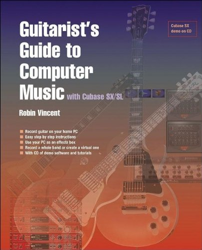 Guitarist's Guide to Computer Music: With Cubase SX: Robin Vincent
