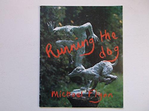 Running the Dog: Flynn Michael