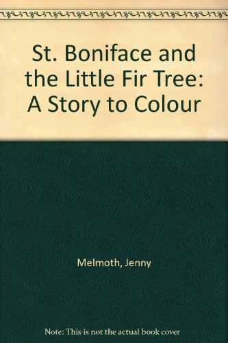 9781870801010: St. Boniface and the Little Fir Tree: A Story to Colour