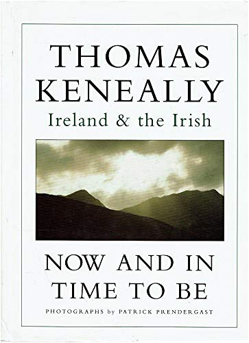 9781870805056: Now And In Time To Be: Ireland & the Irish