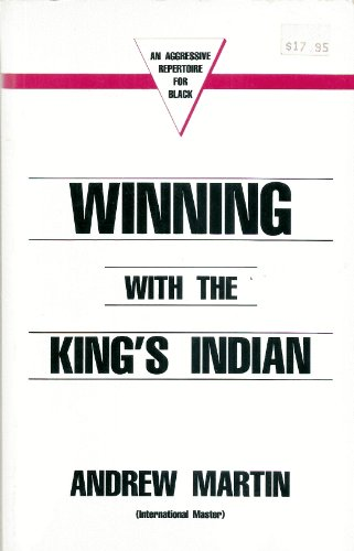 Winning with The King's Indian: An Aggressive Repertoire for Black (1870816048) by Martin, Andrew