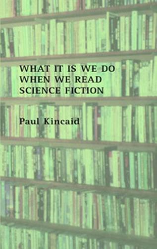9781870824545: What it is We Do When We Read Science Fiction