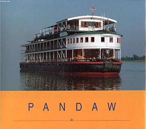 Pandaw: the Irrawaddy Flotilla Co. and the: Paul Strachan