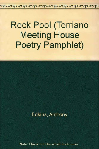 Rock Pool (Torriano Meeting House Poetry Pamphlet): Anthony Edkins