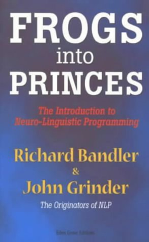 9781870845038: Frogs Into Princes: The Introduction to Neuro-Linguistic Programming