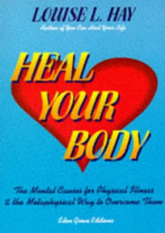 9781870845045: Heal Your Body: The Mental Causes for Physical Illness and the Metaphysical Way to Overcome Them
