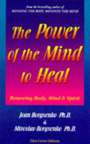 9781870845144: The Power of the Mind to Heal: Renewing Body, Mind and Spirit