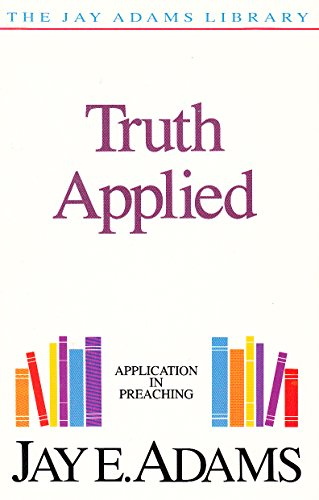 9781870855051: TRUTH APPLIED Application in Preaching