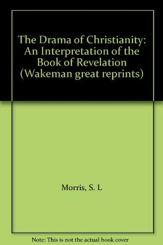 9781870855273: The Drama of Christianity: An Interpretation of the Book of Revelation (Wakeman great reprints)