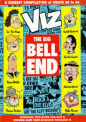 Viz - The Big Bell End A Platter of Cheesey Bits from Issues 58 to 63
