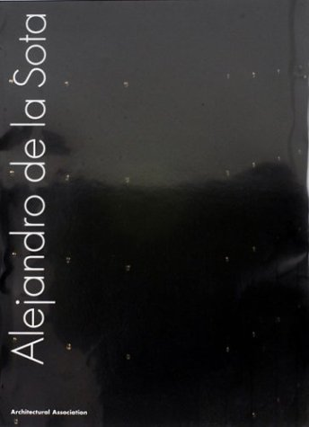 9781870890748: Alejandro de la Sota: An Architecture of Imperfection (Exemplary projects)