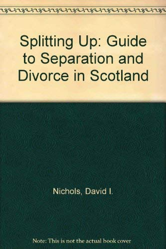 9781870904100: Splitting Up: Guide to Separation and Divorce in Scotland