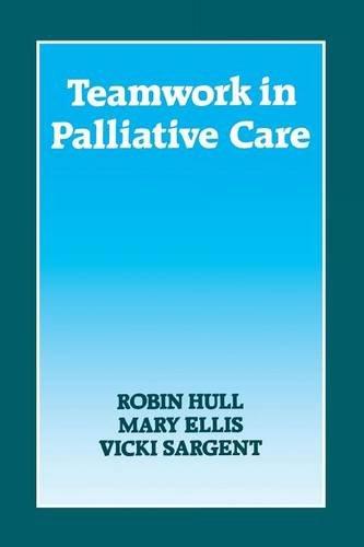Teamwork in Palliative Care (9781870905268) by Hull, Robin; Ellis, Mary