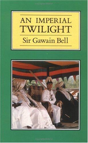 AN IMPERIAL TWILIGHT isbn 1870915062: Bell, Sir Gawain