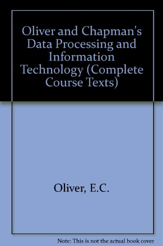 9781870941396: Oliver and Chapman's Data Processing and Information Technology (Complete Course Texts)