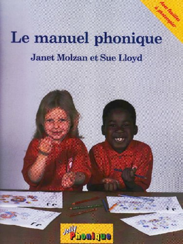 Le Manuel Phonique (Jolly Phonics) (French Edition): Janet Mozlan, Sue