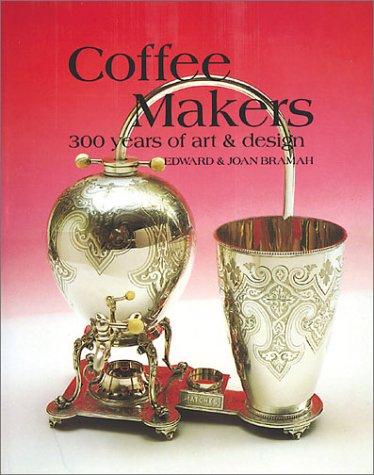 COFFEE MAKERS: Bramah, Edward