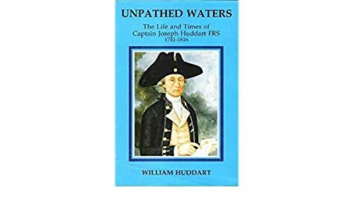 9781870948364: Unpathed Waters: Life and Times of Captain Joseph Hoddart, F.R.S., 1741-1816