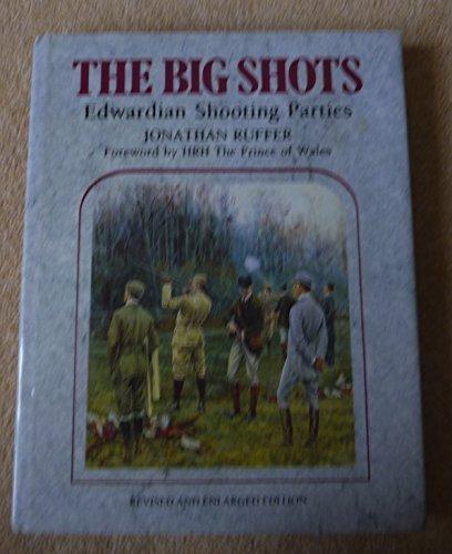 9781870948388: The Big Shots: Edwardian Shooting Parties