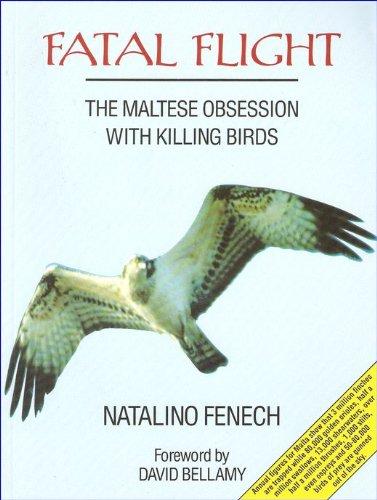 Fatal Flight: The Maltese Obsession With Killing Birds: Fenech, Natalino