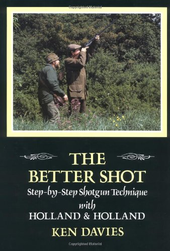 9781870948647: The Better Shot: Step-by-Step Shotgun Technique with Holland & Holland