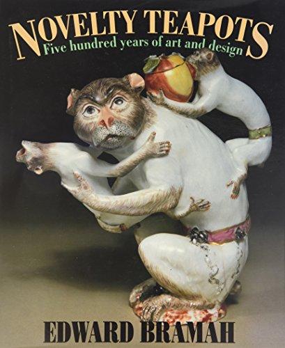 Novelty Teapots: Five Hundred Years of Art and Design: Bramah, Edward