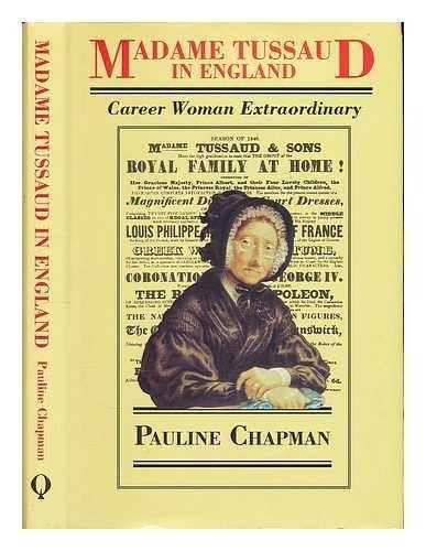 Madame Tussaud in England: Career Woman Extraordinary - Chapman, Pauline