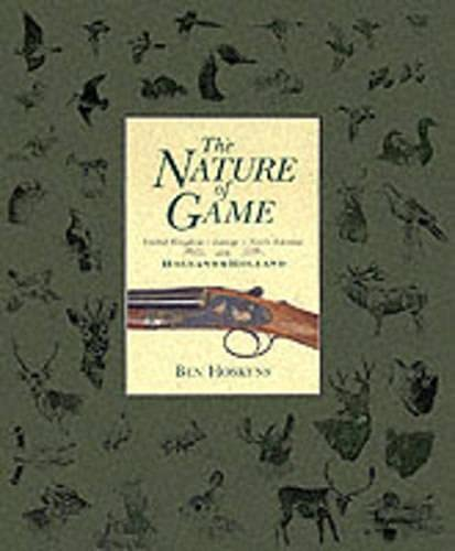9781870948920: Nature of Game: Britain-Europe-North America with Holland and Holland