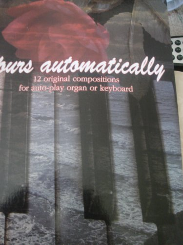 Yours Automatically: 12 Original Compositions for Auto-play: Les Wood