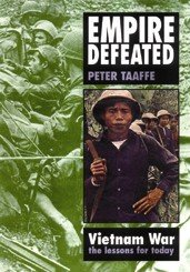 Empire Defeated: Vietnam War - the Lessons for Today [signed copy] (1870958276) by Peter Taaffe