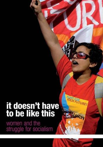 9781870958394: It Doesn't Have to be Like This: Women and the Struggle for Socialism
