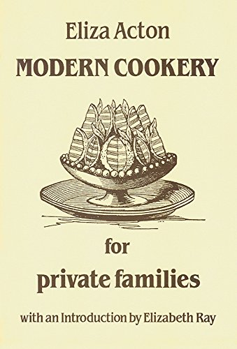 Modern Cookery for Private Families (Southover Historic: Eliza Acton