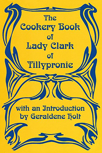 9781870962100: The Cookery Book of Lady Clark of Tillypronie