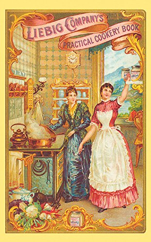 9781870962162: Liebig Company's Practical Cookery Book (Southern Historic Cookery & Housekeeping Series)