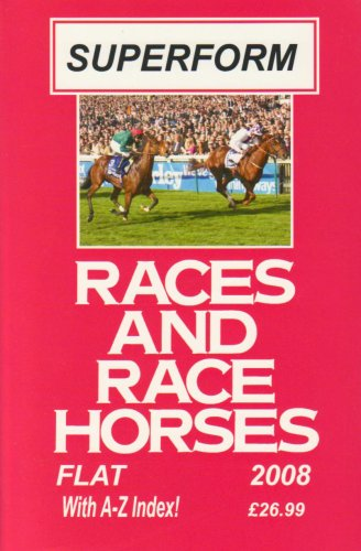 9781870966825: Superform Races and Racehorses 2008 2008: Flat Annual (Superform Races and Racehorses 2008: Flat Annual)