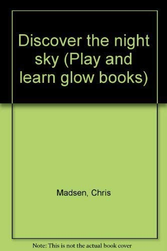 9781870973168: Discover the night sky (Play and learn glow books)
