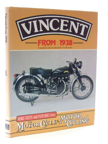 """9781870979016: Vincent, from 1938: Road Tests and Features from """"The Motor Cycle"""" and """"Motor Cycling"""" (Reinstatement)"""
