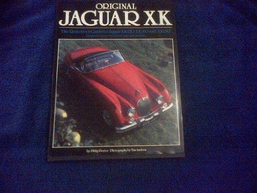 9781870979054: Original Jaguar Xk: The Restorers Guide to Jaguar Xk120, Xk140 and Xk150