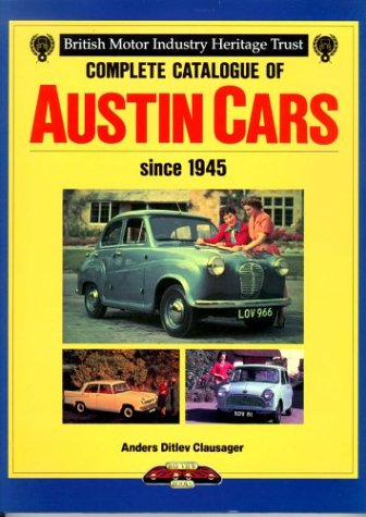 Complete Catalogue of Austin Cars from 1945: Clausager, Anders Ditlev