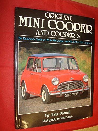 Original Mini Cooper and Cooper S: The Restorer's Guide to 997 & 998 Cooper and 970, 1071 ...