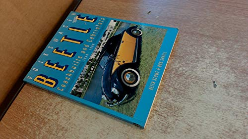 Volkswagen Beetle: Coachbuilts and Cabriolets 1940-1960: Shaill, Bob, Seume,